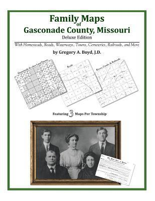 Family Maps of Gasconade County, Missouri  by  Gregory A.  Boyd