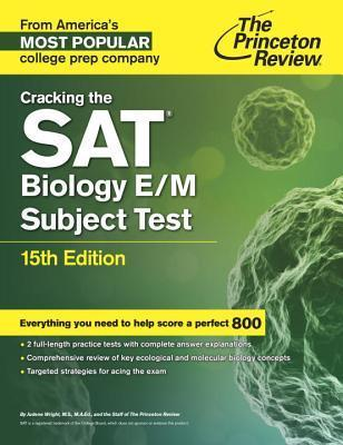 Cracking the SAT Biology E/M Subject Test, 15th Edition  by  Princeton Review