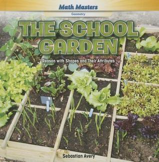 School Garden: Reason with Shapes and Their Attributes  by  Sebastian Avery