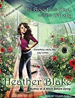 The Good, the Bad, and the Witchy: A Wishcraft Mystery