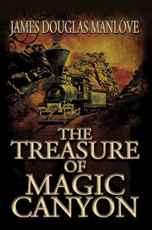 The Treasure of Magic Canyon  by  James Douglas Manlove