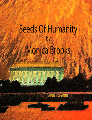 Seeds of Humanity  by  Monica Brooks