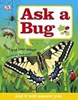 Ask a Bug: and it Will Answer You