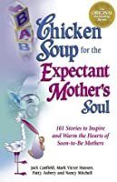 Chicken Soup of the Expectant Mothers Soul