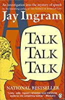 Talk, Talk, Talk: An Investigation into the Mystery of Speech