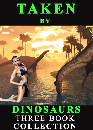 Taken dinosaurs:Three Book Collection by Whitney Fox