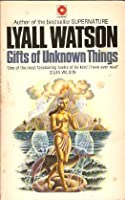 Gifts Of Unknown Things (Coronet Books)