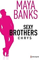 Chrys (Sexy brothers, #1)