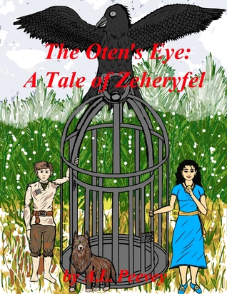 The Otens Eye: A Tale of Zeheryfel A.L. Peevey