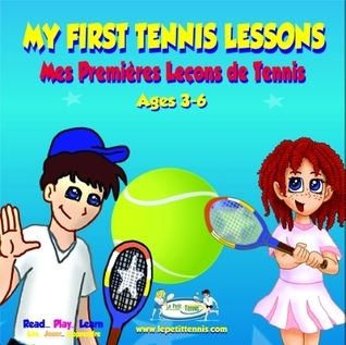 My First Tennis Lessons - The Extraordinary Voyages Series (9 Book Series)  by  Jean-Philippe Fleurian