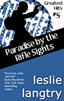 Paradise By The Rifle Sights