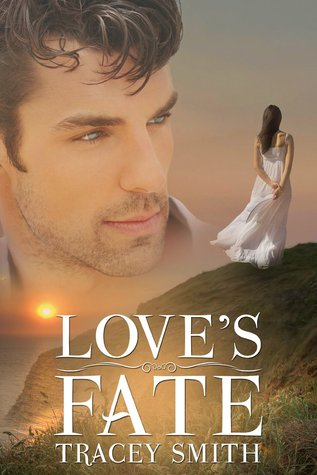 Loves Fate (Love Trilogy #1)  by  Tracey Smith