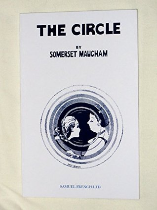 The Circle: Play  by  W. Somerset Maugham