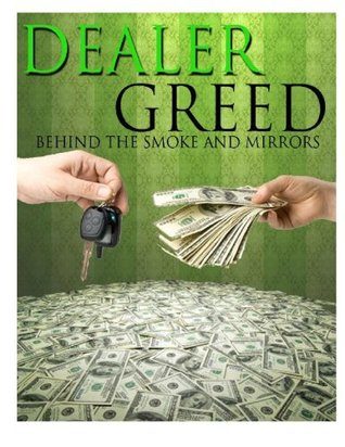 Dealer Greed: Behind The Smoke & Mirrors A Little R and R LLC