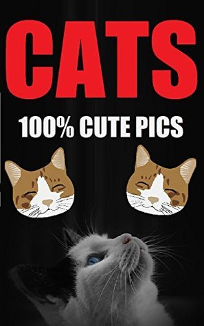 CATS: 100% Cute Cat Picture Book  by  Kitty Bitty
