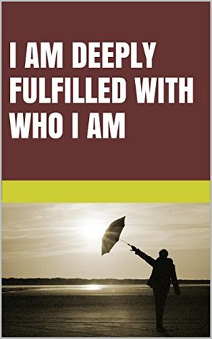 I am deeply fulfilled with who I am (This is my time to change Book 4)  by  Lanni Tolls