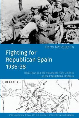 Fighting for Republican Spain 1936-38 Barry McLoughlin