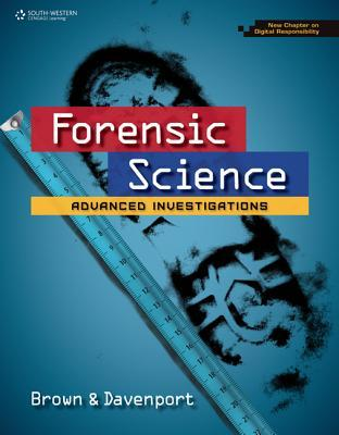 Forensic Science: Advanced Investigations, Copyright Update  by  Rhonda Brown