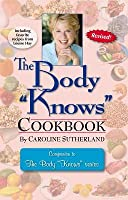"""The Body """"Knows"""" Cookbook"""