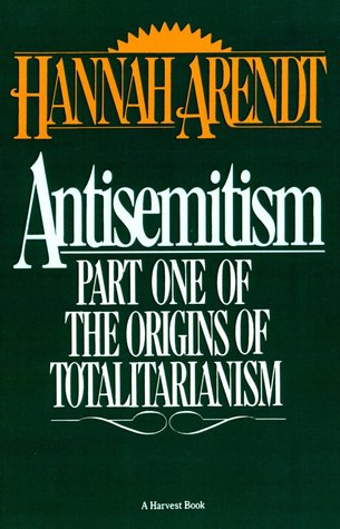 Antisemitism : Part One of the Origins of Totalitarianism  by  Hannah Arendt