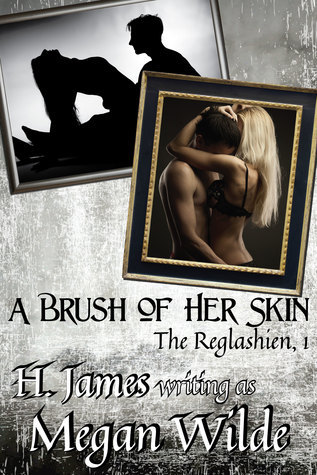 A Brush of her Skin  by  Megan Wilde