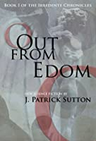 Out From Edom: Book I of the Irredente Chronicles