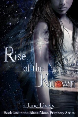 Rise of the Known (The Blood Moon Prophecy Series, Book 1)  by  Jane Lively