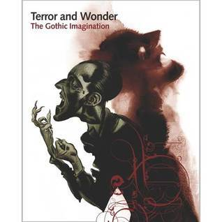 Terror and Wonder: The Gothic Imagination  by  Dale Townshend