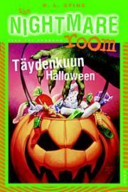 Täydenkuun Halloween (The Nightmare Room, #10)  by  R.L. Stine