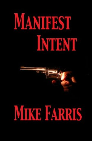 Manifest Intent  by  Mike Farris