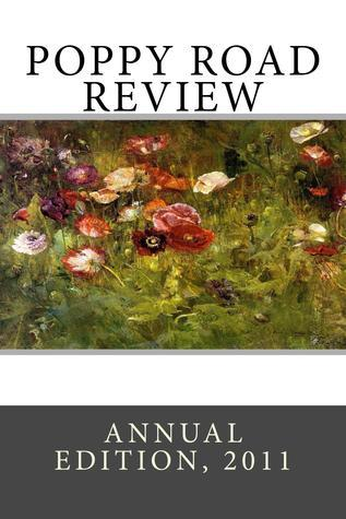 Poppy Road Review Annual Edition 2011 Poppy Road Poets