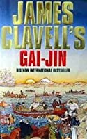 Gai Jin: A Novel Of Japan