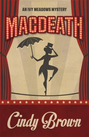 MacDeath (An Ivy Meadows Mystery, #1)  by  Cindy Brown