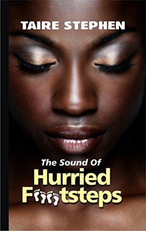 The Sound of Hurried Footsteps  by  Taire Stephen