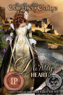 The Daring Heart: The Highland Heather and Hearts Scottish Romance Series  by  Carmen Caine