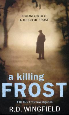 A Killing Frost: (Di Jack Frost Book 6)  by  R.D. Wingfield