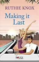 Making it Last: A Rouge Contemporary Romance