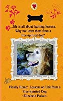 Finally Home: : Lessons on Life from a Free-Spirited Dog-Large Print