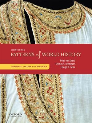Patterns of World History Combined Volume with Sources  by  Peter Von Sivers