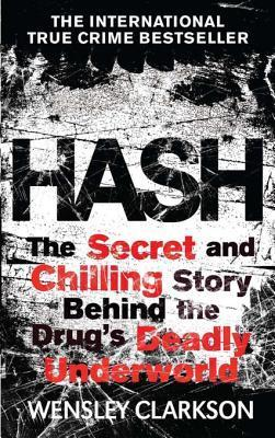 Hash  by  Wensley Clarkson