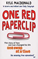 One Red Paperclip: The story of how one man changed his life one swap at a time
