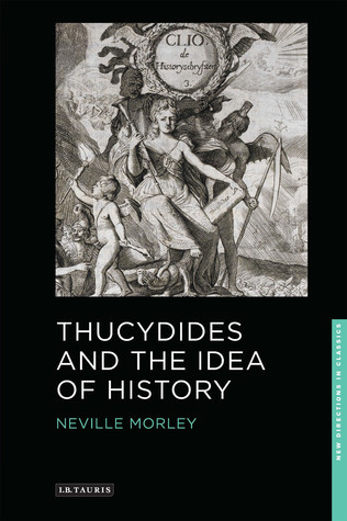Thucydides and the Idea of History Neville Morley