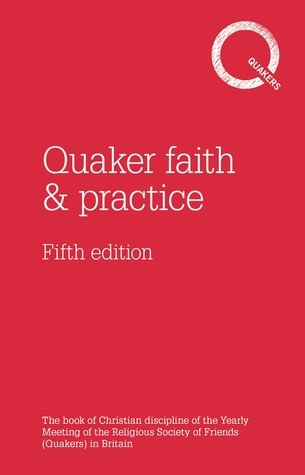 Quaker faith & practice fifth edition  by  Britain Yearly Meeting