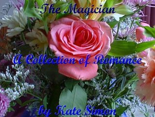 The Magician - A Collection of Romance  by  Kate Simon