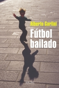 Fútbol bailado  by  Alberto Garlini