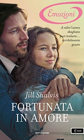 Fortunata in amore  by  Jill Shalvis