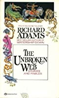 The Unbroken Web : Stories and Fables