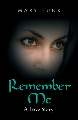 Remember Me: A Love Story  by  Mary Funk