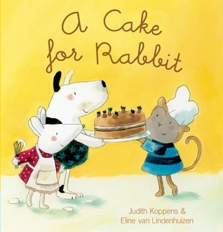 A Cake for Rabbit  by  Judith Koppens