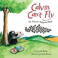 Calvin Can't Fly: The Story of a Bookworm Birdie